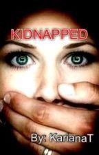 Kidnapped by KarianaT