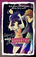 In-Love With A Gangster (EDITING) by Acilegnaaaaa