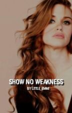 Show No Weakness (Book Two in the Clipped Wings series) by little_emmi