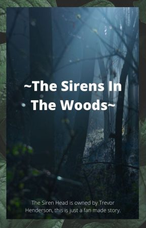 The Sirens In The Woods Chapter 6 Wattpad