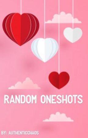 Random Oneshots by AuthenticChaos