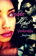 Under His Umbrella (A Jacob Perez Love Story) ™ by _Raylee_
