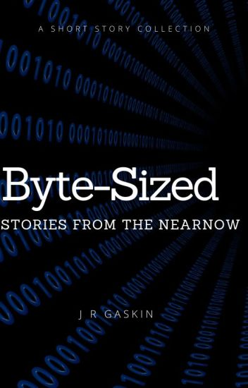 Byte-Sized: Stories from the Nearnow