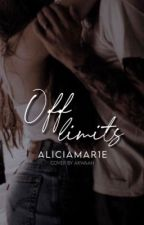 Off Limits | Unpublished & Rewriting by aliciamar1e