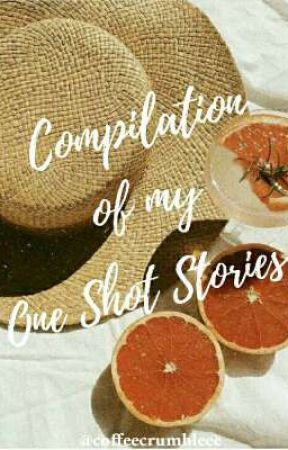 Compilation of my One Shot Stories ft. Poetry by coffeecrumbleee