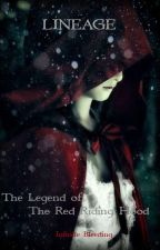 Lineage: The Girl With The Red Riding Hood by infinitebleeding