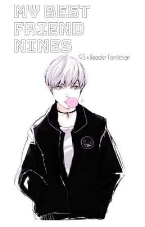 My Best Friend Nines [9S x Reader Fanfic] by D-P-G-1
