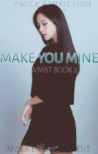 Make You Mine [MICHAENG] ✔️  by Mixx_eks
