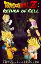 Dragon Ball Z: Return Of Cell by theofficialgoten