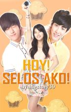 Hoy! Selos ako! (COMPLETED) by hyungstory30
