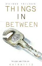 Things In Between by Khira1112