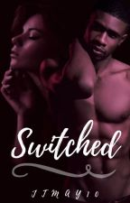 Switched by Jtmay10