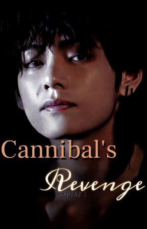 CANNIBAL'S REVENGE | KIM TAEHYUNG   by taetaeta20