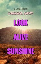 Danger Days: Look Alive Sunshine [MCR//Fun Ghoul] by pumpkimpz
