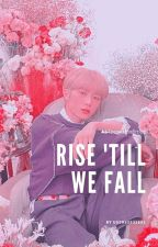 Rise Till' We Fall [TAEGYU] by user66531661