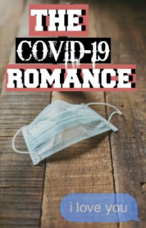 The COVID-19 Romance by sakz15