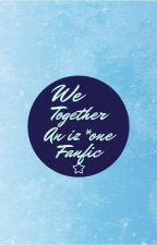 We together---an IZ*ONE fanfic by forever_wiz