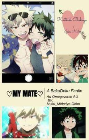 ♡My Mate♡ | BakuDeku Omegaverse  by Izuku_Midoriya-Deku-