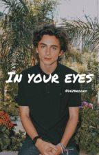In Your Eyes ✧ Timothée Chalamet by dezbrooks