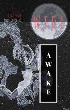 Wide Awake by OjosCerrados