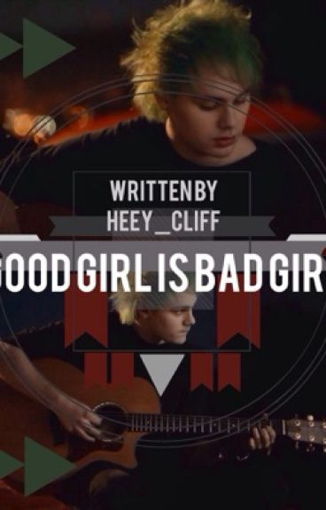 Good girl is Bad girl