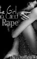 The Girl Who Cried Rape by ProdigiousWordsmith