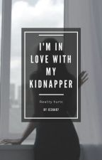 I'm In Love With My Kidnapper by Iesha07