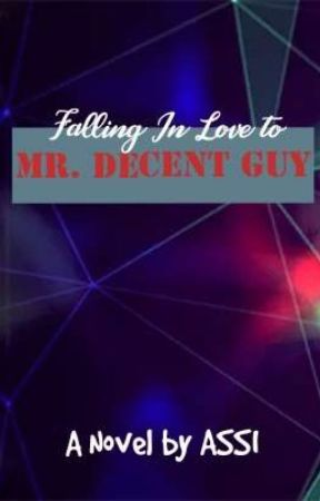 Falling in Love to Mr. Decent Guy by __assi