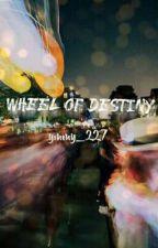 WHEEL OF DESTINY by ymmy_227