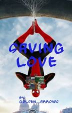 Saving Love//Peter Parker Fanfic by golden__arrows