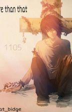 MORE THAN THAT. Death Note [L X READER] by Chocolaaaattttteeee