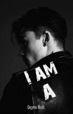 "I am ""-A""  [+18]-Vol. I by QuyenStefi"