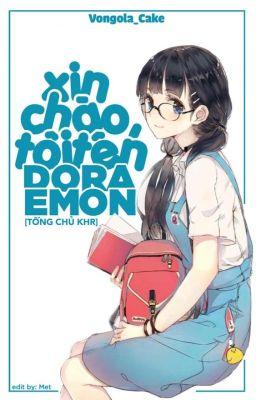 [Tống Chủ KHR] Xin Chào, Tôi Tên Doraemon.