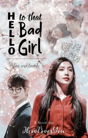 Hello to that Bad Girl (soon) by JhovLovesYou