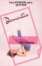 DEMENTIA by MommyDisha