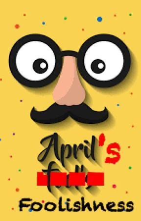 April's Foolishness by flash-fiction-forum