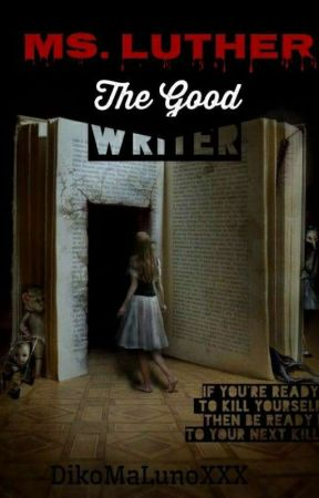 Ms. Luther the Good Writer [On-Going] by DikoMaLUNOXXX