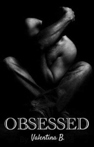 Obsessed - Valentina B.