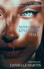Notes From Kingston Hall(On Hold Until Further Noticed) by frecklesonhisnose
