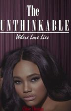 The Unthinkable (Vol. 1)      Where Love Lies [Currently Being Edited] by TheSilentGenie-Us