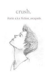 Crush  by Fiction_escapade