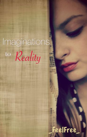 Imaginations to reality (GirlxGirl)