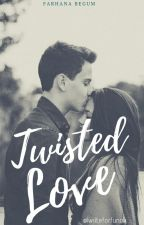 Twisted Love by iWriteForfunOk