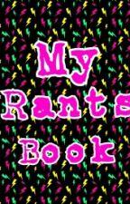 My rants... by that_dangerous_woman