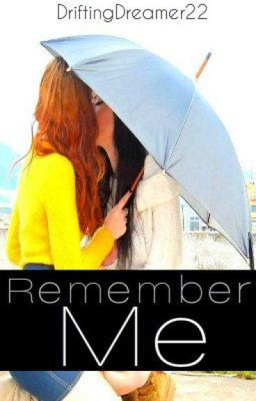 Remember Me (GirlxGirl)