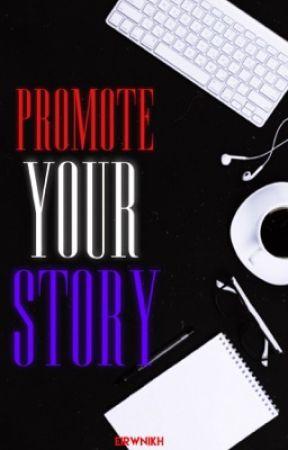Promote Your Story by eirwnikh