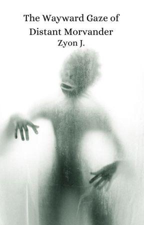 The Wayward Gaze of Distant Morvander by Zyon_J