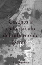 Castigos a cada circulo del infierno de Dante. by ArisLopezIbarra