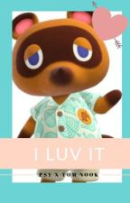 I LUV IT [Tom Nook x PSY] by kimbbbs
