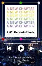 A New Chapter ~ SiX: The Musical by thatonetrashbud